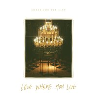 Songs for the City: Love Where You Live — Rev1211