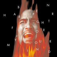 Fight For Your Mind — Ben Harper