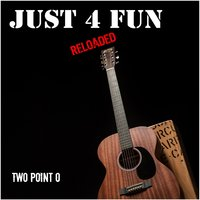 Two Point O — Just 4 Fun Reloaded