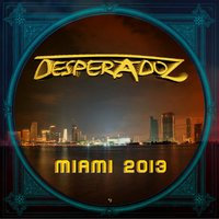 Desperadoz Miami 2013 — сборник