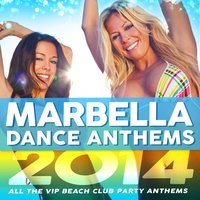 Marbella Dance Anthems 2014 - All the Vip Beach Club Party Anthems — Marbella Players