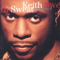 Get Up On It — Keith Sweat