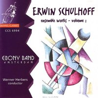 Schulhoff: Ensemble Works Vol 1 — Werner Herbers, Ebony Band Amsterdam