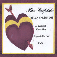 Be My Valentine — The Cupids