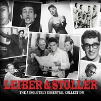 Leiber & Stoller - The Absolutely Essential Collection — сборник