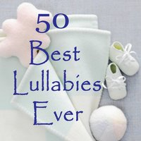 50 Best Lullabies Ever — Wedding Music Experts: The O'Neill Brothers, Pregnancy and Birthing Specialists, Prenatal Baby