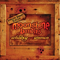 Whiskey and Women Deluxe Shiner Edition — Moonshine Bandits