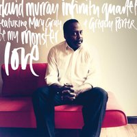 Be My Monster Love — David Murray Infinity Quartet feat. Macy Gray & Gregory Porter