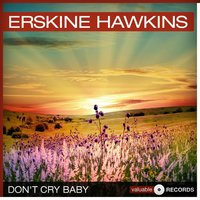 Don't Cry Baby — Erskine Hawkins
