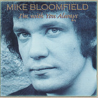 I'm with You Always — Michael B. Bloomfield
