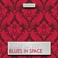 Blues in Space — Yusef Lateef