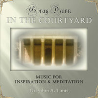 Gray Dawn In the Courtyard — Graydon A Toms