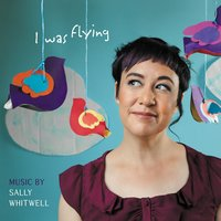 I Was Flying — Sally Whitwell