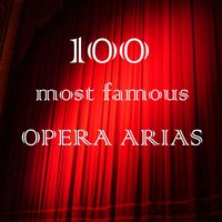 100 Most Famous Opera Arias — Джузеппе Верди