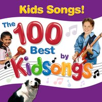 Kids Songs: The 100 Best by Kidsongs — Kidsongs