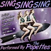 Sing Sing Sing — The Popettes