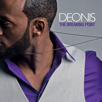 The Breaking Point — Deonis