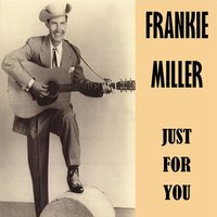 Just for You — Frankie Miller