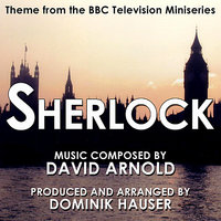 Sherlock - Theme from the BBC Television Series By David Arnold — Dominik Hauser