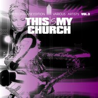 This Is My Church, Vol. 3 — сборник