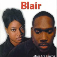 Make Me Careful — Blair