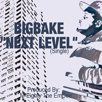 Next Level — Bigbake