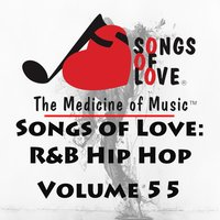 Songs of Love: R&B Hip Hop, Vol. 55 — сборник