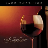 Jazz Tastings - Light Jazz Guitar — Jack Jezzro