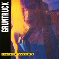 Inside Yours — Gruntruck