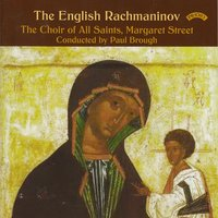 The English Rachmaninov — The Choir of All Saints Church|Conductor Paul Brough
