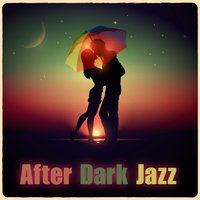 After Dark Jazz — Smooth Jazz Sax Instrumentals
