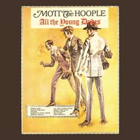 All The Young Dudes — Mott The Hoople