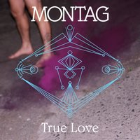 True Love / Will We Ever Find — Montag