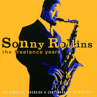 The Freelance Years — Sonny Rollins
