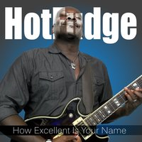 How Excellent Is Your Name — Hotfudge