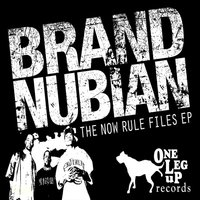 The Now Rule Files — Brand Nubian
