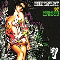 Ministry Of Music Vol. 7 — сборник