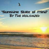 Sunshine State of Mind — The Holidazed