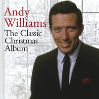 The Classic Christmas Album — Andy Williams