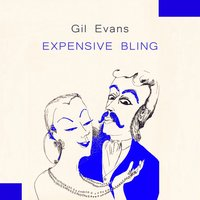 Expensive Bling — Gil Evans