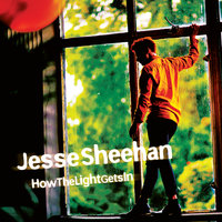 How The Light Gets In — Jesse Sheehan