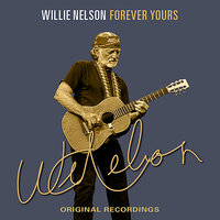 Forever Yours — Willie Nelson