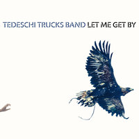 Let Me Get By — Tedeschi Trucks Band