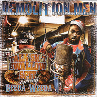 Talk Shit Swallow Spit — Beeda Weeda, Demolition Men