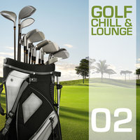 Golf Chill & Lounge, Vol.02 — сборник