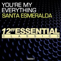 You're My Everything — Santa Esmeralda