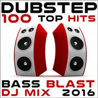 Dubstep 100 Top Hits Bass Blast DJ Mix 2016 — сборник
