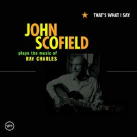 That's What I Say — John Scofield