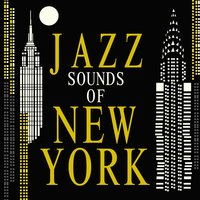Jazz Sounds of New York — Jazz Lounge, New York Jazz Lounge, Jazz Lounge|New York Jazz Lounge