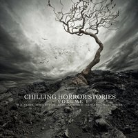 Chilling Horror Stories - Volume 1 — сборник